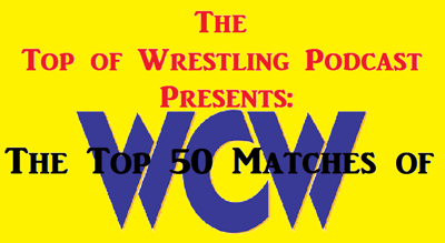 Cover art for Episode 20 - The Top 50 Matches of WCW