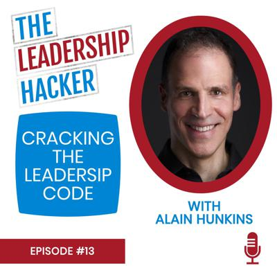 Cover art for Cracking the Leadership Code with Alain Hunkins