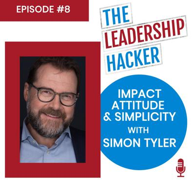 Cover art for Impact, Attitude and Simplicity with Simon Tyler