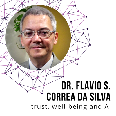 Cover art for Trust, Well-being and AI with Dr. Flavio Correa da Silva