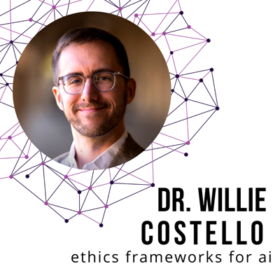 Cover art for Designing Ethics Frameworks for AI with Dr. Willie Costello