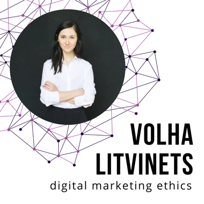 Cover art for Digital Marketing AI & Ethics with Volha Litvinets