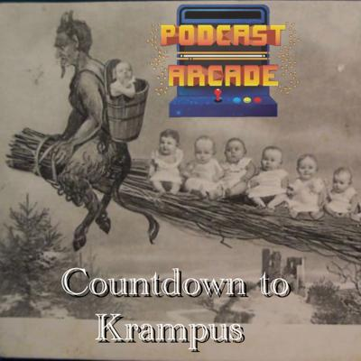 Cover art for The Podcast Arcade Christmas Special: Countdown to Krampus - Episode 104