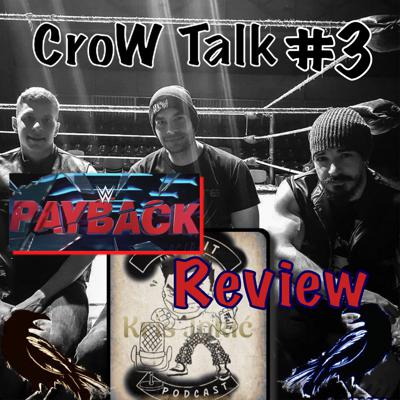 Cover art for Feel it Podcast - CroW Talk #3 (WWE Payback Review)