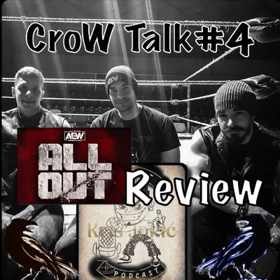 Cover art for CroW Talk #4 - AEW All Out Recenzija