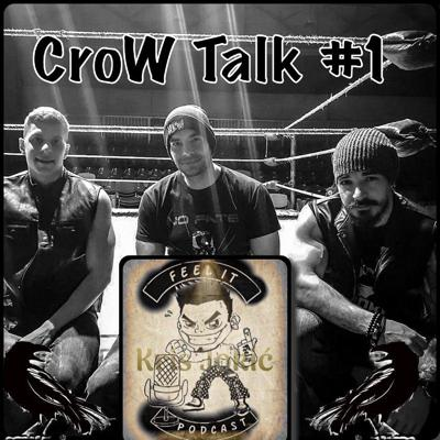 Cover art for Feel it Podcast - CroW Talk #1