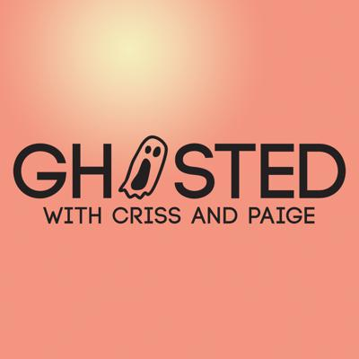 Cover art for Ghosted With Criss and Paige: Episode 1