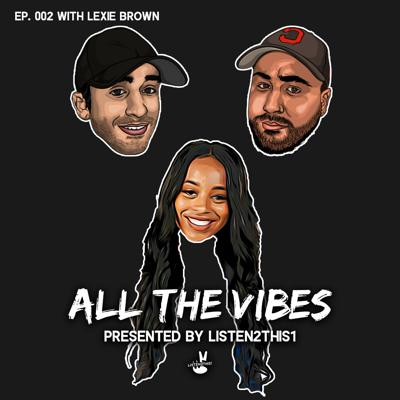 Cover art for All The Vibes EP002 - Lexie Brown