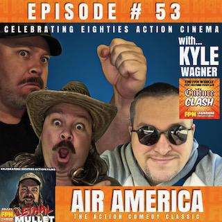 Cover art for Lethal Mullet Podcast Episode # 53: AIR AMERICA