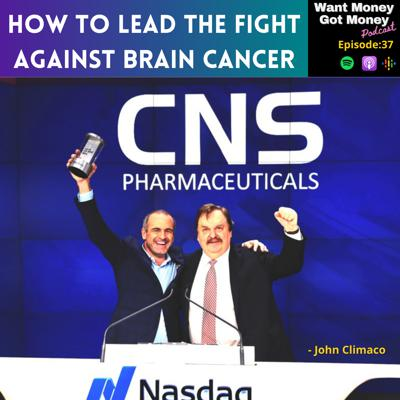 Cover art for InvestorBrandNetwork Announces Want Money Got Money Podcast with CNS Pharmaceuticals Inc. Chairman and CEO John Climaco
