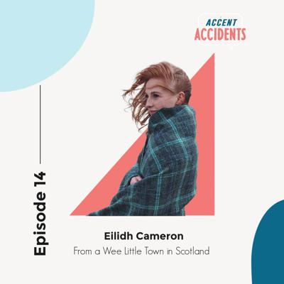 Cover art for Ep. 14 - From a Wee Little Town in Scotland with Special Guest Eilidh Cameron
