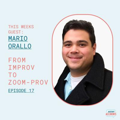 Cover art for Ep. 17 From Improv to Zoom-Prov with Special Mario Orallo
