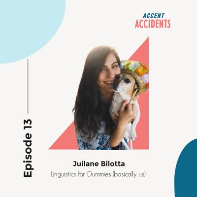 Cover art for Ep. 13 Linguistics for Dummies with Special Guest Juliane Bilotta