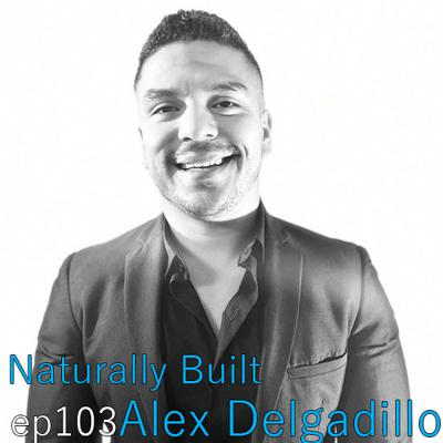Cover art for Naturally Built ep103 Alex Delgadillo on Cyber Security
