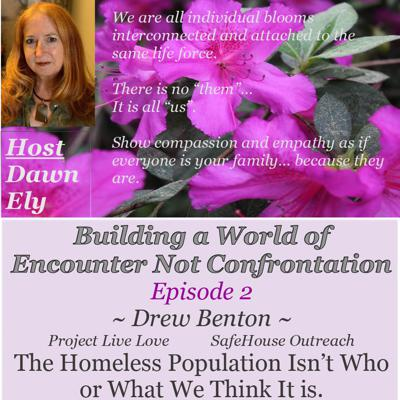 Cover art for Building a World of Encounter, Not Confrontation - Ep2 Drew Benton & Homelessness. Don't look away.