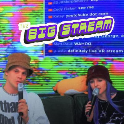 Cover art for BIG STREAM VR #54: IT'S GOING TO BE A FUN PARTY THIS WEEK + SURPRISE PERFORMANCE