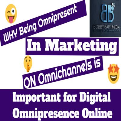 Cover art for Why being omnipresent in marketing on omnichannels is important for omnipresence 2021