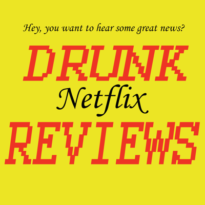 Cover art for Drunk Netflix Reviews - Spider-Man: Into the Spider-Verse
