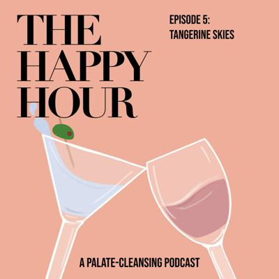 The Happy Hour: A Palate-cleansing Podcast