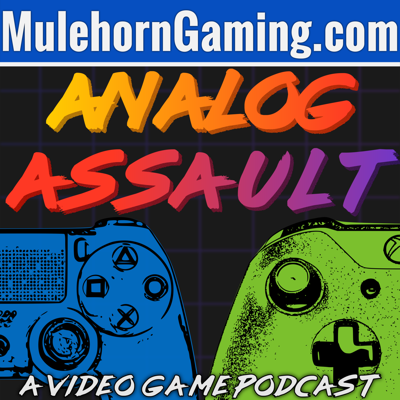 Analog Assault - A Video Game Podcast