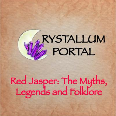 Cover art for 1: Red Jasper Myths, Legends & Folklore