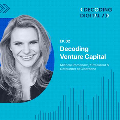 Cover art for Decoding Venture Capital: Michele Romanow Rethinks How to Invest