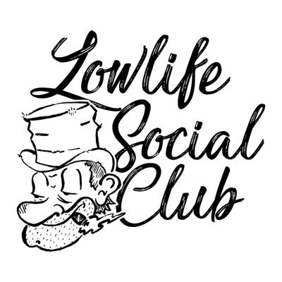 A few friends, a few microphones, a few drinks and no end to our madness....... Welcome to the Lowlife Social Club.