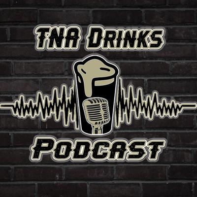 TNA Drinks Podcast