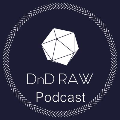 DnD RAW is party of friends who mostly follow rules as written (RAW) for Dungeons & Dragons 5th Edition! New episode every Monday.