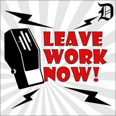 Leave Work Now! with Rick Koster and Peter Huoppi