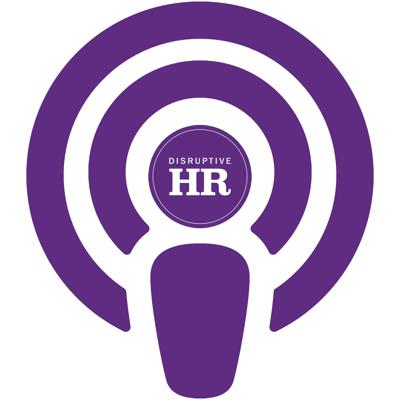 Disruptive HR Podcasts