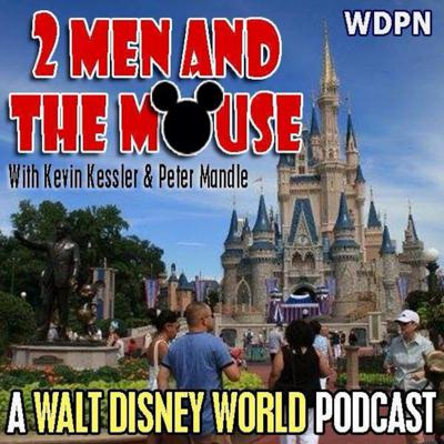 2 Men and The Mouse: A Walt Disney World Podcast