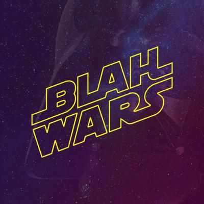 Blah Wars: A Star Wars Podcast