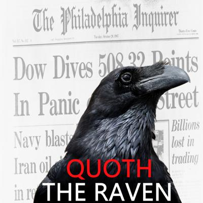 Financial pundit Quoth the Raven (Christopher Irons) of QTR Research talks finance and social commentary without the bullshit or long bias spin of the cable news networks. Operated by Quoth the Raven Research, LLC.