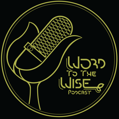 Word to the Wise Podcast