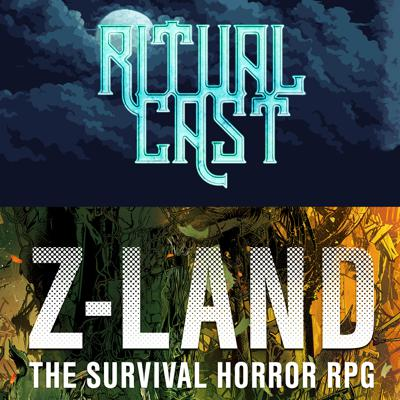 Ritual Cast & Z-LAND TTRPG Podcast