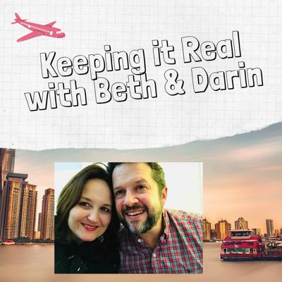 Keeping it Real with Beth and Darin