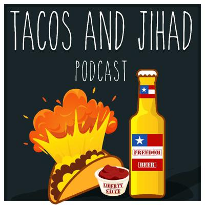 Tacos and Jihad Podcast
