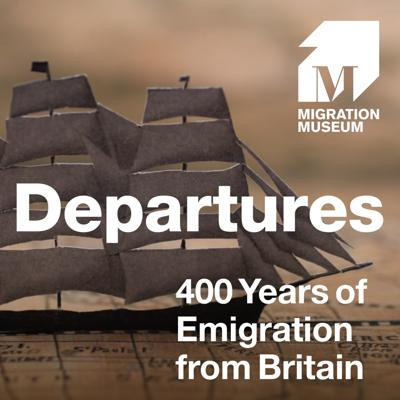 Departures – 400 Years of Emigration from Britain