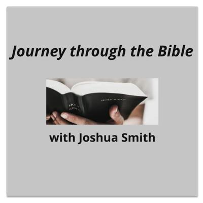 Journey through the Bible with Joshua Smith