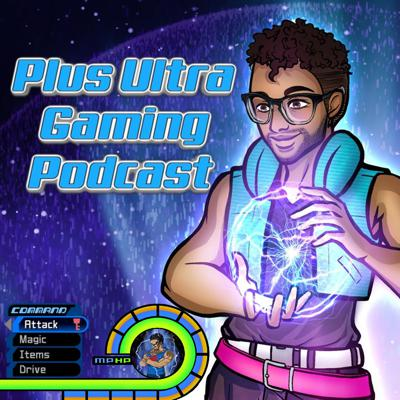 Plus Ultra Gaming Podcast