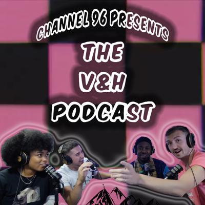 TheV&H Podcast