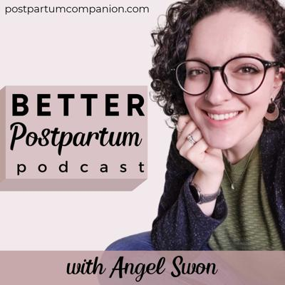 The Better Postpartum Podcast - Fourth Trimester Tips for Crunchy Moms About Breastfeeding, Newborn Care, Bedsharing, Cosleeping, Babywearing, Cloth Diapers, Depression, New Mom Q&A, and More