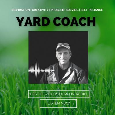 Yard Coach - Tips, Tricks and DIY Landscape and Gardening Education