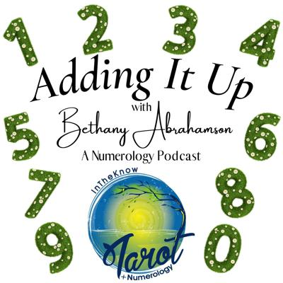 Adding It Up: A Numerology Podcast with Bethany Abrahamson