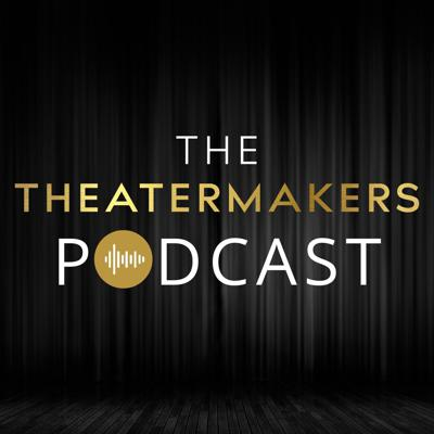 The TheaterMakers Podcast