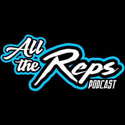 All The Reps Podcast