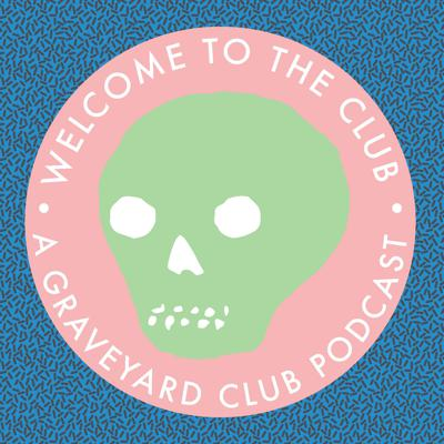 Welcome to the Club: A Graveyard Club Podcast