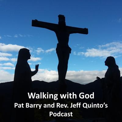 Walking with God, Pat and Jeff's Podcast