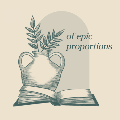 Of Epic Proportions: A Podcast of Epic Poetry